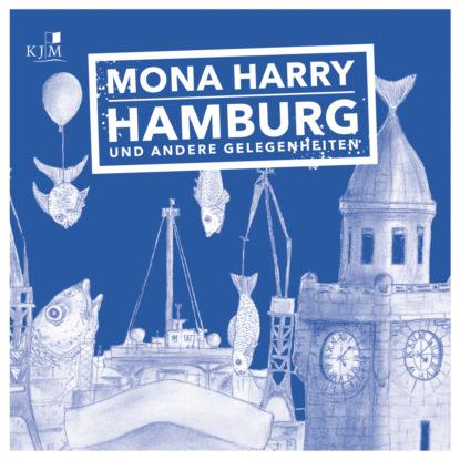 Hamburg und andere Gelegenheiten (Ungekürzt)