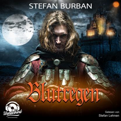 Stefan Burban Blutregen - Die Templer im Schatten, Band 2 (Ungekürzt) недорого