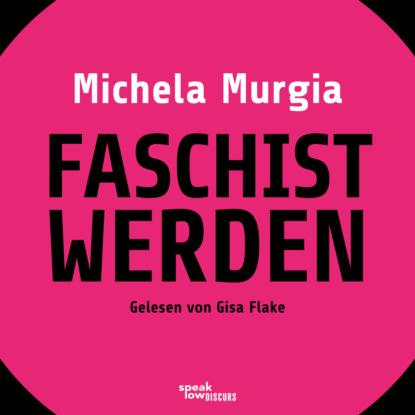 Фото - Michela Murgia Faschist werden - Eine Anleitung (Ungekürzte Lesung) ann petry country place ungekürzte lesung