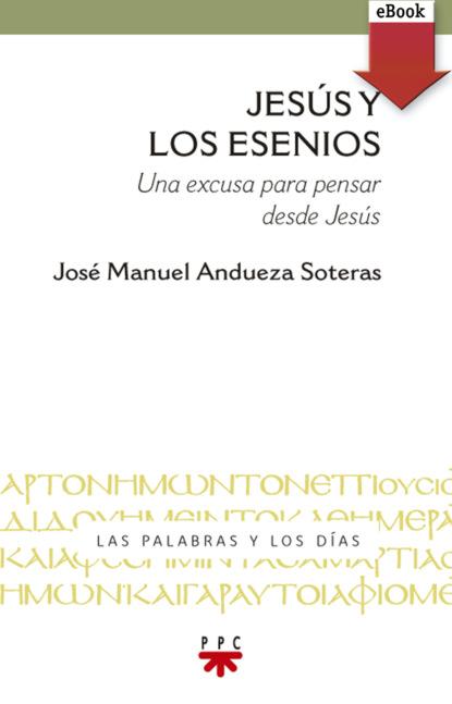 Фото - José Manuel Andueza Soteras Jesús y los esenios jesús torices tapia el ocaso de los verdugos