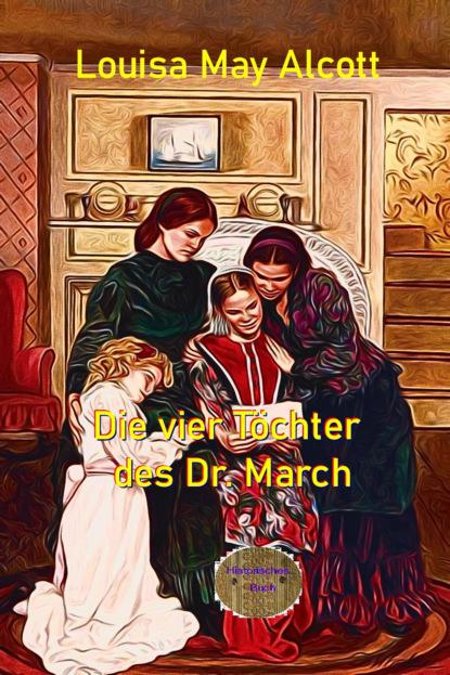 Die vier T?chter des Dr. March