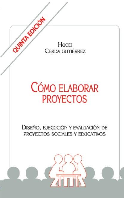 Фото - Hugo Cerda Gutiérrez Como elaborar proyectos rosario olmedo jara actividades de educación en el tiempo libre infantil y juvenil sscb0209