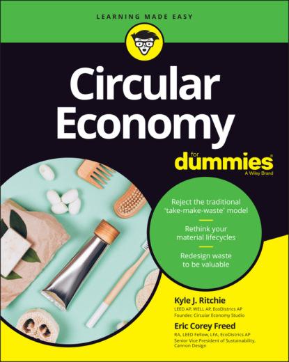 Фото - Eric Corey Freed Circular Economy For Dummies peter economy managing for dummies