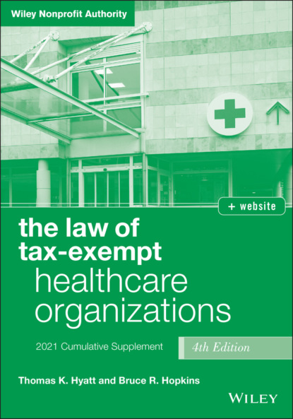 Bruce R. Hopkins The Law of Tax-Exempt Healthcare Organizations bruce r hopkins the law of tax exempt healthcare organizations 2017 cumulativesupplement