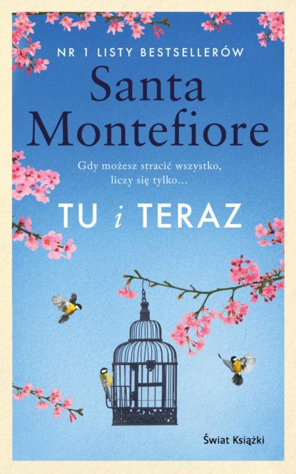 Фото - Santa Montefiore Tu i teraz beata pawlikowska żyję tu i teraz