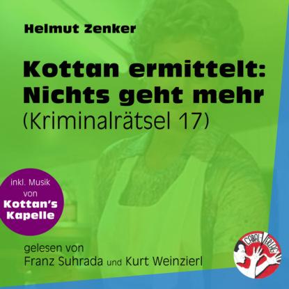 Фото - Helmut Zenker Nichts geht mehr - Kottan ermittelt - Kriminalrätseln, Folge 17 (Ungekürzt) helmut zenker mord in schönbrunn kottan ermittelt kriminalrätseln folge 9 ungekürzt