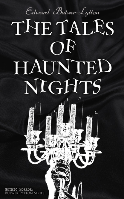 The Tales of Haunted Nights (Gothic Horror: Bulwer-Lytton-Series)