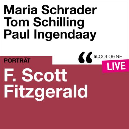 F. Scott Fitzgerald - lit.COLOGNE live (Ungek?rzt)