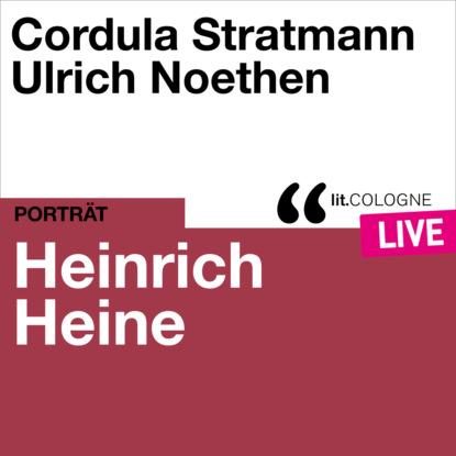 Heinrich Heine Heinrich Heine - lit.COLOGNE live (Ungekürzt)