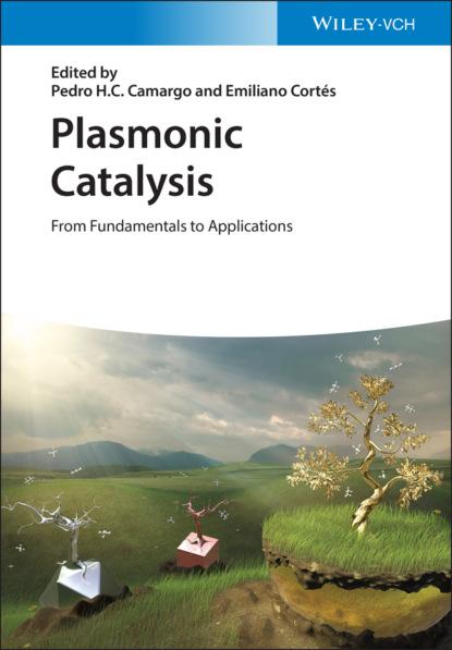 Группа авторов Plasmonic Catalysis группа авторов metal nanoparticles for catalysis