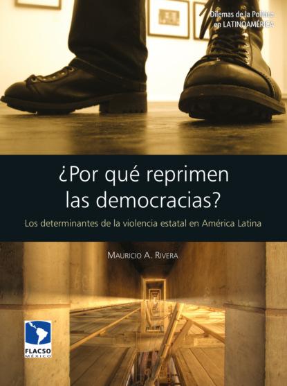 Фото - Mauricio A. Rivera ¿Por qué reprimen las democracias? grisel salazar rebolledo poderes y democracias