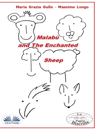 Фото - Massimo Longo E Maria Grazia Gullo Malabù And The Enchanted Sheep massimo longo e maria grazia gullo malabù dan bebiri yang mempesonakan