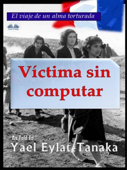 Yael Eylat-Tanaka Víctima Sin Computar becky lynn black la historia de mi vida