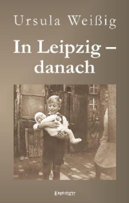 Фото - Ursula Weißig In Leipzig – danach aug beck jubel kalender zur erinnerung an die volkerschlacht bei leipzig vom 16 19