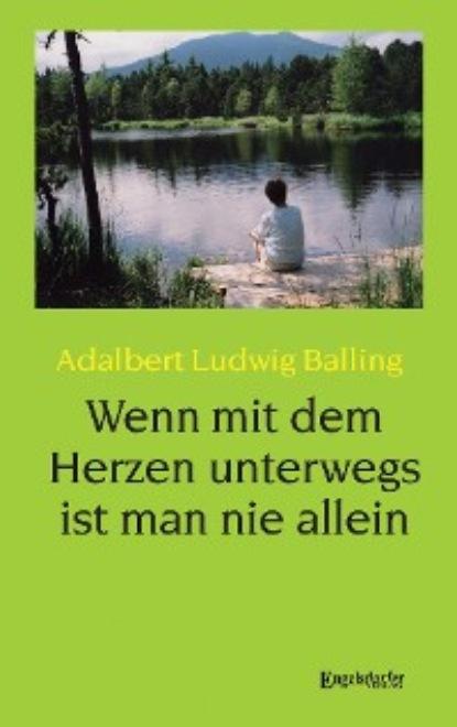 Adalbert Ludwig Balling Wenn mit dem Herzen unterwegs ist man nie allein wlaschek sascha aurelia die giraffe mit dem goldenem herzen
