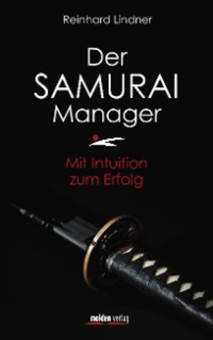 Reinhard Lindner Der Samurai-Manager thea lindner das was zahlt
