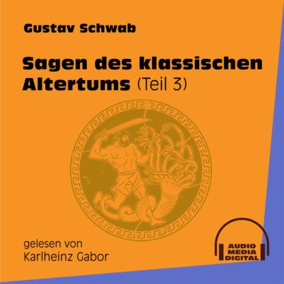 Фото - Gustav Schwab Sagen des klassischen Altertums, Teil 3 (Ungekürzt) eduard meyer geschichte des altertums band 3