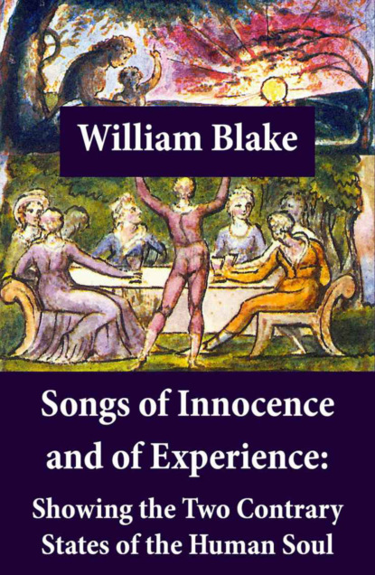 Фото - William Blake Songs of Innocence and of Experience: Showing the Two Contrary States of the Human Soul william schwenck gilbert songs of a savoyard