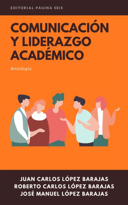 oliver la blairie jupiter en bonne fortune Juan Carlos López Barajas Comunicación y liderazgo académico