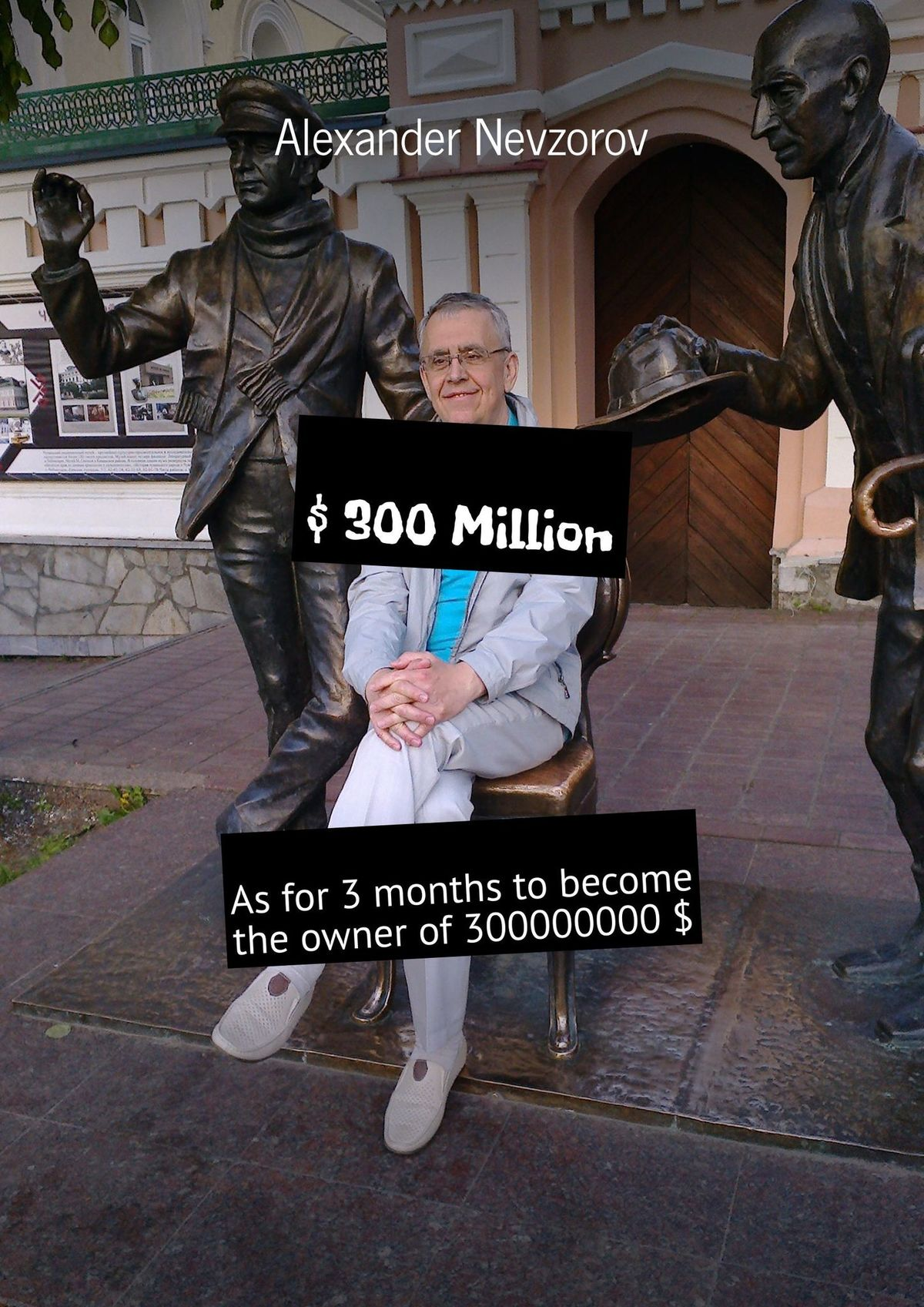 $ 300 Million. As for 3 months to become the owner of 300000000 $