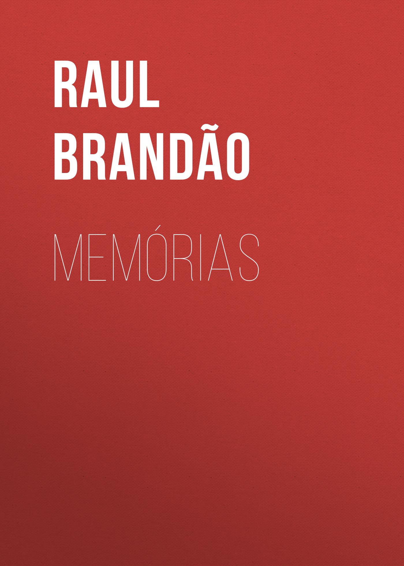 Admiro Quem Me Atura Todos Os Dias brandão raul, memórias – читать онлайн полностью – ЛитРес