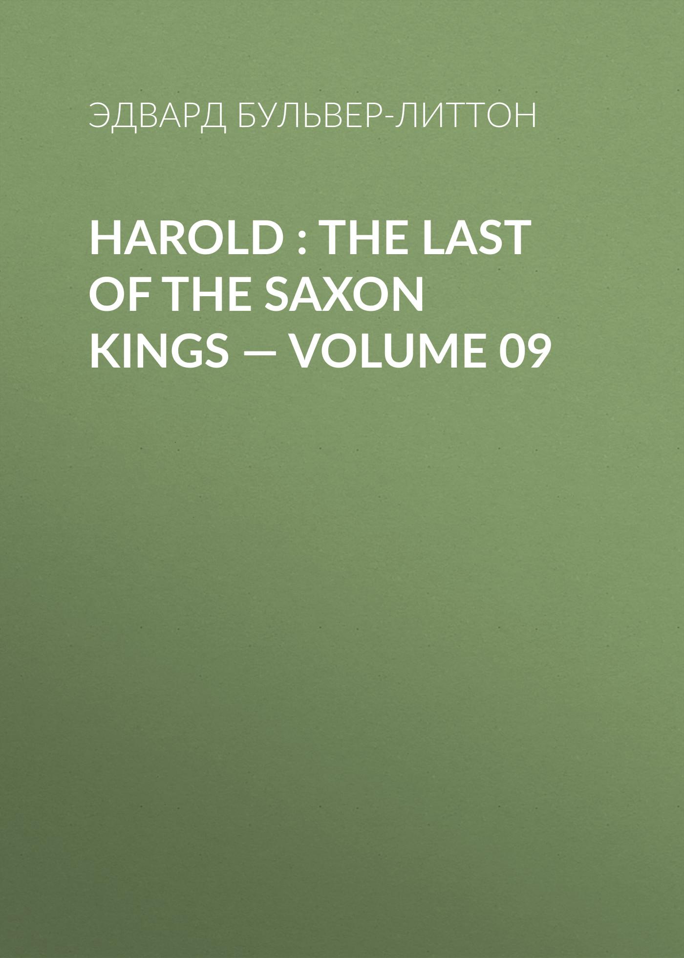 Harold : the Last of the Saxon Kings — Volume 09