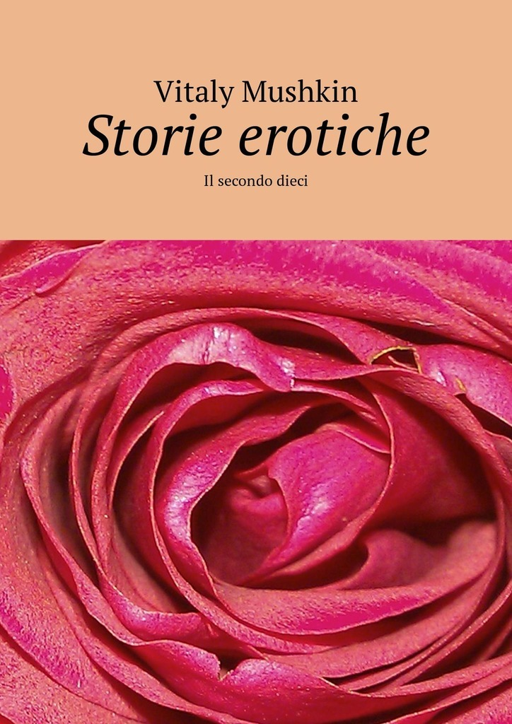 Storie erotiche. Il secondo dieci