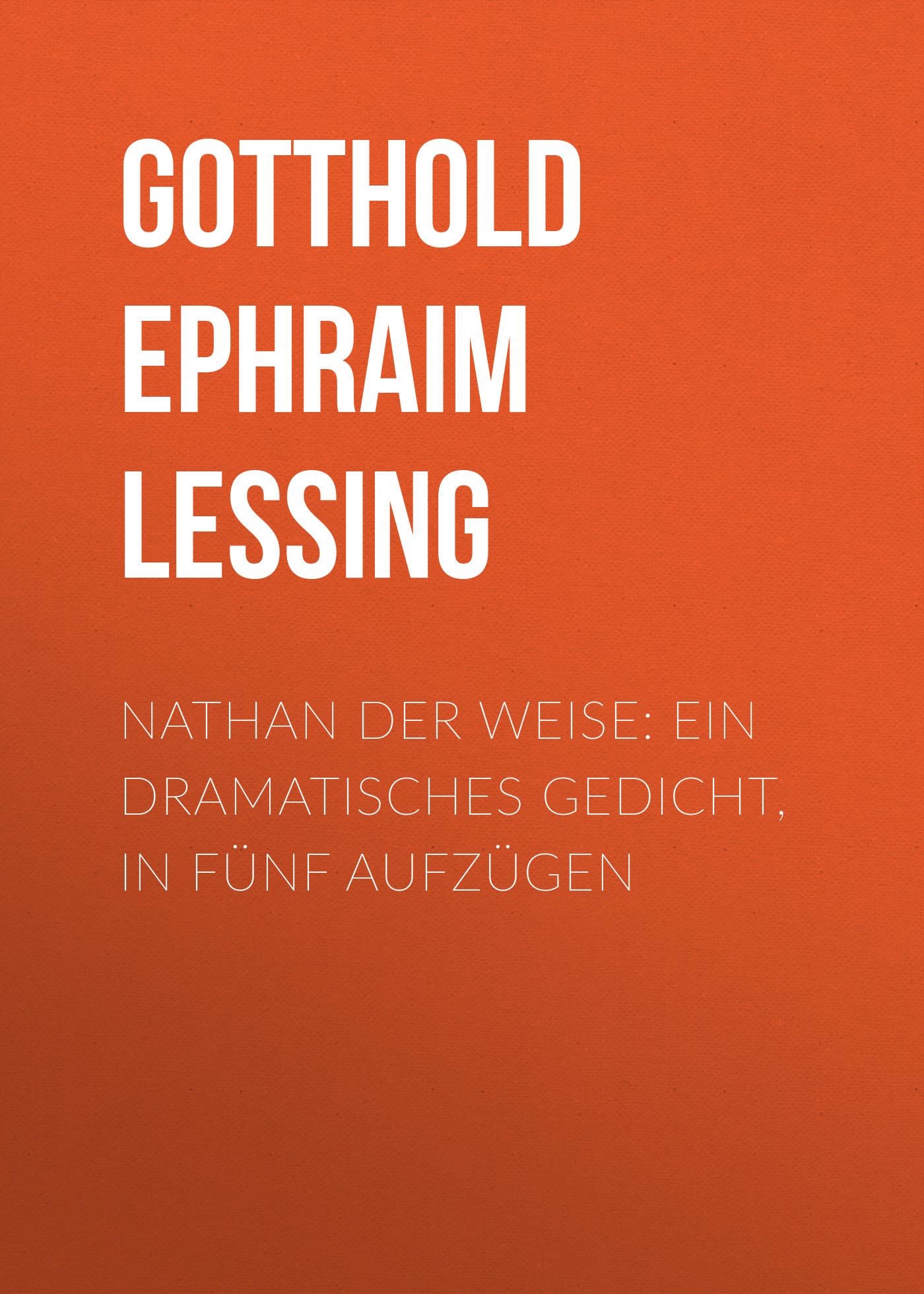 Gotthold Ephraim Lessing Nathan Der Weise Ein Dramatisches