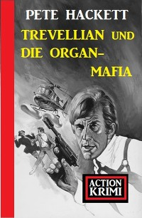 Trevellian und die Organ-Mafia: Action Krimi