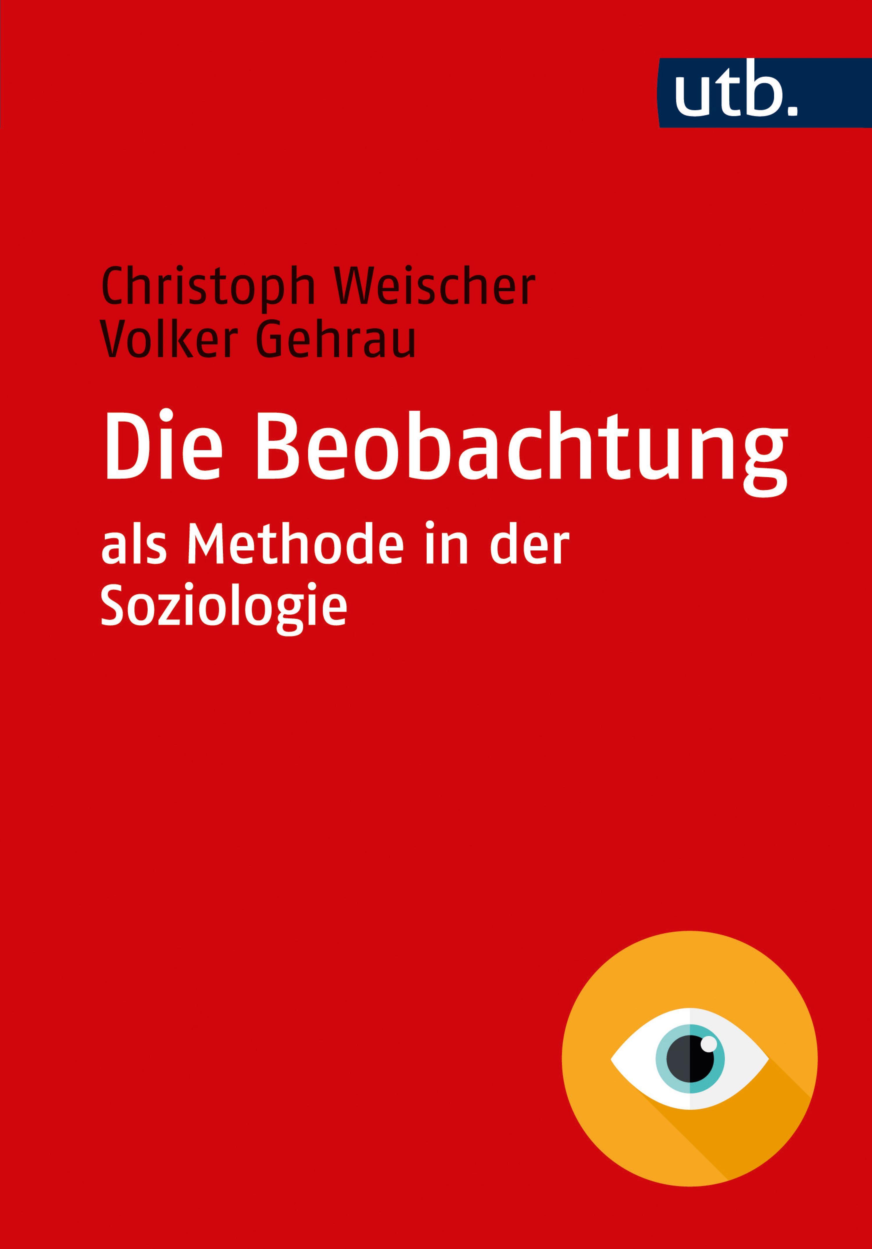 Die Beobachtung als Methode in der Soziologie