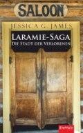 Laramie-Saga (5): Die Stadt der Verlorenen