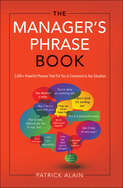 The Manager\'s Phrase Book: 3000+ Powerful Phrases That Put You In Command In Any Situation