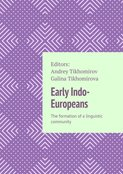 Early Indo-Europeans. The formation ofalinguistic community