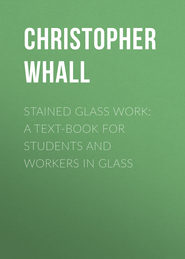 Stained Glass Work: A text-book for students and workers in glass
