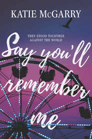 Say You\'ll Remember Me