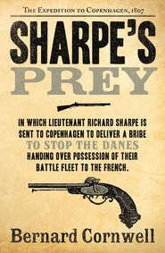 Sharpe's Prey: The Expedition to Copenhagen, 1807