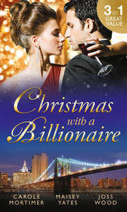 Christmas with a Billionaire: Billionaire under the Mistletoe \/ Snowed in with Her Boss \/ A Diamond for Christmas