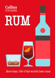 Rum: More than 100 of the world's best rums