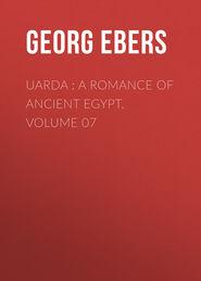 Uarda : a Romance of Ancient Egypt. Volume 07