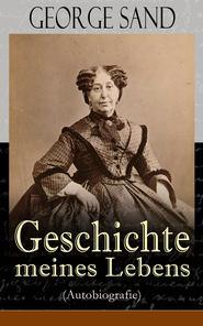 George Sand: Geschichte meines Lebens (Autobiografie)