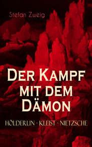 Der Kampf mit dem Dämon. Hölderlin – Kleist – Nietzsche