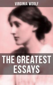 The Greatest Essays of Virginia Woolf