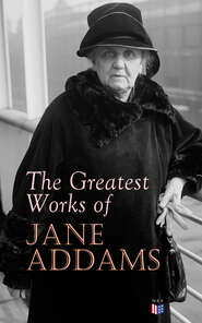The Greatest Works of Jane Addams