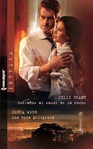 Extraños al calor de la noche - Una boda peligrosa