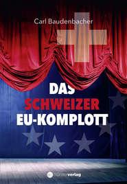 Das Schweizer EU-Komplott