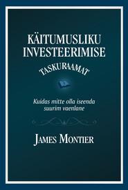 Käitumusliku investeerimise taskuraamat. Kuidas mitte olla iseenda suurim vaenlane