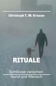 Rituale - Symbiose zwischen Hund und Mensch