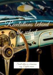 Revelations behind the wheel. Small edition inahumorous way. English version