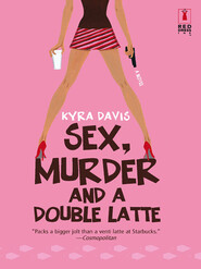 Sex, Murder And A Double Latte