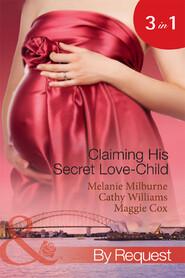 Claiming His Secret Love-Child